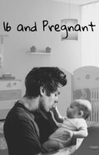 ☾16 and Pregnant ☽~ [L.H] (Book 1)  by PixelatedMichael