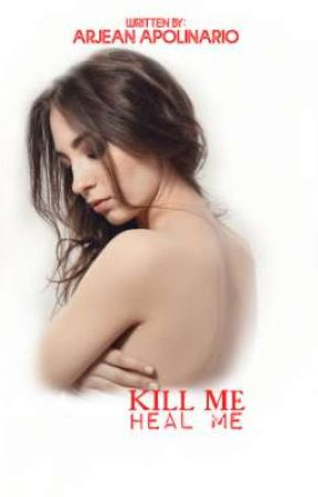 Kill Me. Heal Me. by ArjeanApolinario