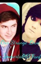 Our Strange Love by MurderousHD