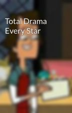 Total Drama Every Star by Total_Drama_Noah