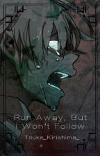Run Away, But I Won't Follow [Soma Fanfic Soul X Maka] by Touka_Kirishima_