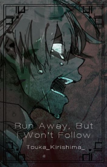 Run Away, But I Won't Follow [Soma Fanfic Soul X Maka]