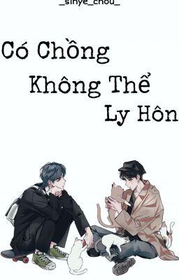 Đọc truyện [Longfic][MarkHyuck] Có Chồng Không Thể Ly Hôn!