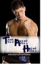 Torn Apart Heart [WWE Fan Fic] [Cody Rhodes] by xBrokenxPromisesx