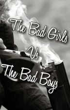 The Bad Girls Vs The Bad Boys by bizzle_1
