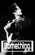 Something.[Larry stylinson] by Barry1D