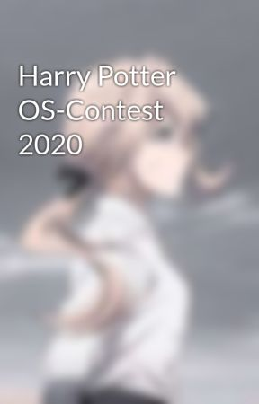 Harry Potter OS-Contest 2020 by AbigailTheDog