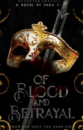 Of Blood And Betrayal (The Masquerade) by LittleRogueQueen