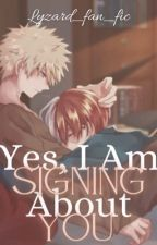Yes, I am Signing About You by lyzard_fan_fics