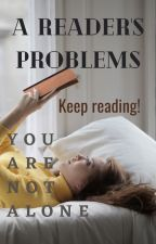 A READER'S PROBLEMS #youarenotalone by VioletDaylight