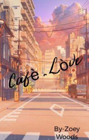 Cafè Lòve  by xx_lolqueen_xx