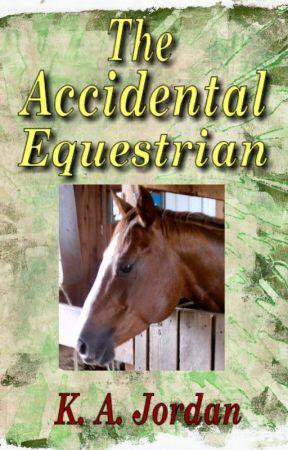 The Accidental Equestrian by KAJordan2
