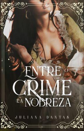 Entre o crime e a nobreza by Ju-Dantas