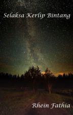 Selaksa Kerlip Bintang by RheinFathia