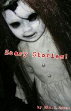 Extremely scary stories by geekycat