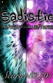 Sadistic by Scarlet8279l