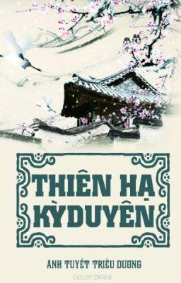 Đọc truyện Thiên hạ kỳ duyên [Xuyên không, quyền mưu, cung đình] - Ánh Tuyết Triều Dương.