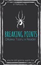    breaking points   oikawa tooru x reader    by ReddeVelvette