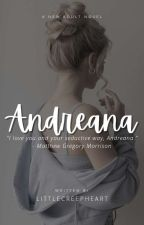 MORRISON SERIES #1|The Seductive Way of Andreana|R-18|COMPLETED by LittleCreepHeart