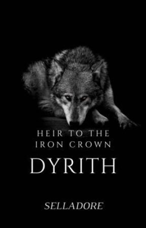 Heir To The Iron Crown: Dyrith by selladore_