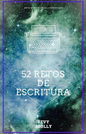 52 retos de Escritura by Revy_Molly