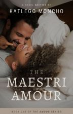 The Maestri Amour (Wattys 2015) by KateeSmurfette