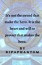 It's not the sword that makes the hero. The heart and will that make a hero. by ripaphantom16
