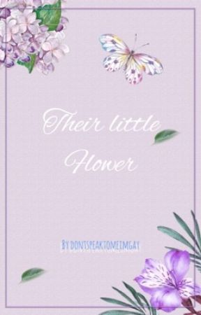 Their little flower | on hold  by dontspeaktomeimgay
