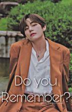 Do you remember? (Taehyung short story) ✔️ by RideJiminB4uParkHim
