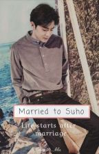 Married to Suho | exo's suho fanfiction | by akosimonsterblue