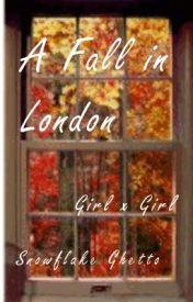 A Fall in London (girlxgirl) by snowflakeghetto