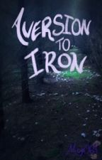 Aversion to Iron by moji964