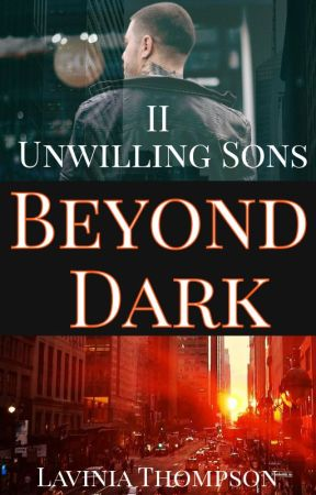 Beyond Dark 2: Unwilling Sons by LaviniaThompson
