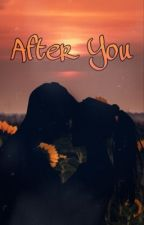After You by lilteenagerebellion