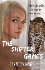 The Shifter Games by kaitlynmaney3