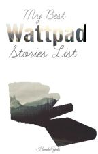 My Best Wattpad Stories list by ItsCVLhime