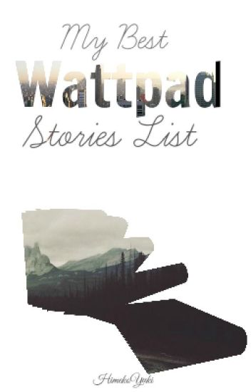 My Best Wattpad Stories list