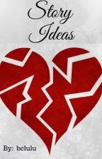 Story Ideas by bclulu