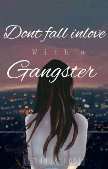 Don't Fall Inlove With A Gangster (Series#1)
