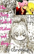 The fairy tale of Natsu and Lucy (Fairy tail Nalu fanfic) by candiblue