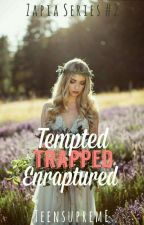 Tempted, Trapped and Enraptured (Zapia Series 2) by teensupreme
