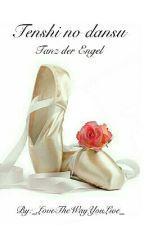 Tenshi no dansu ~ Tanz der Engel [WIRD ÜBERARBEITET] by _LoveTheWayYouLive_