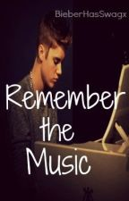 Remember the Music (justinfanfic) by alwaysinabook