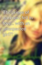 The prince of darkness fell in love... with an unexpected girl?? by DamonsAngel