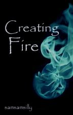 Creating Fire by smammmers