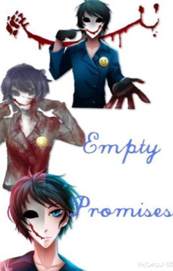 Empty Promises (Bloody Painter x Reader) [ORIGINAL]