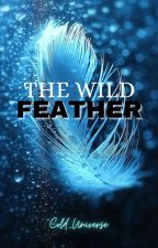 The Wild Feather ~ Book 1 (ONHOLD) by Duskfire_Star