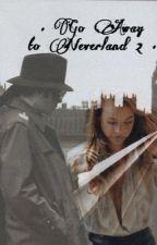 •Go Away to Neverland 2• by thegirlisbad