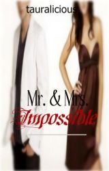 Mr. & Mrs. Impossible! by tauralicious