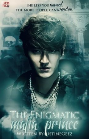 The Enigmatic Mafia Prince by justineGeez